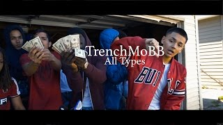 TrenchMoBB - All Types (Official Video)