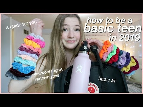 How To Be A Basic Teenage Girl In 2019..