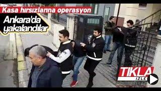 Kasa hırsızları Ankara'da yakalandı