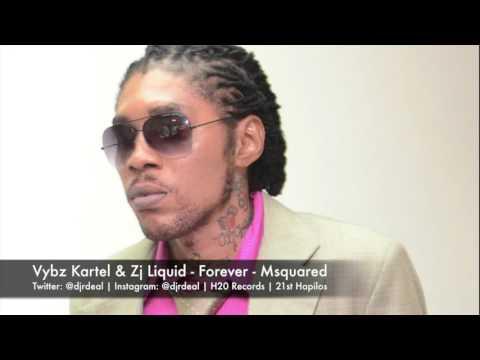 Zj Liquid & Vybz Kartel - Forever - Msquared - April 2016