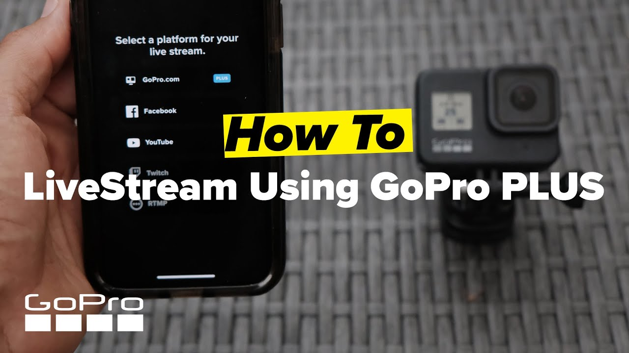 GoPro: How to Live Stream Using GoPro PLUS
