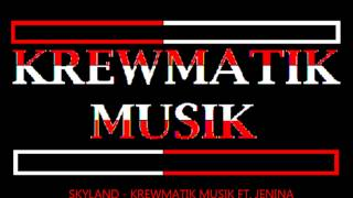Download Mp3 Skyland - Krewmatik Musik Ft. Jenina