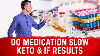 How Much Do Medications Slow Keto & Intermittent Fasting Results?