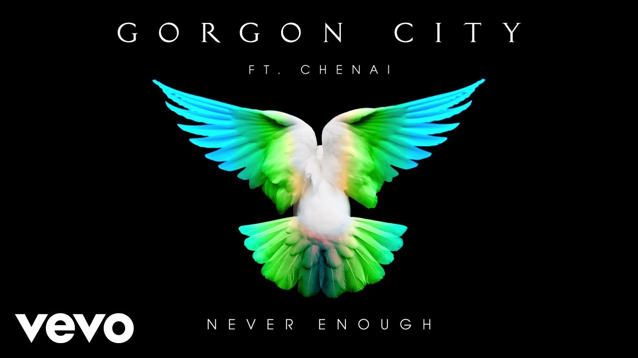 Download Gorgon City - Never Enough (Audio) ft. Chenai