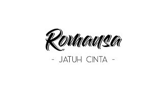 [2.71 MB] Romansa - Jatuh Cinta (Official Video Lyric)