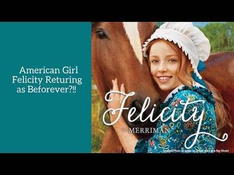 American Girl Felicity Returns As Beforever?!!