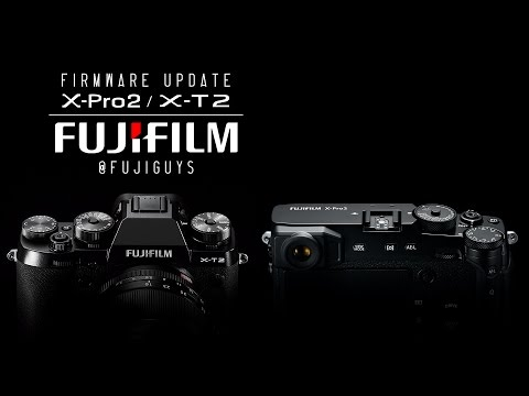 Fuji Guys - FUJIFILM X-T2 (FW 2.0) and X-Pro2 (FW 3.0) Firmware Overview