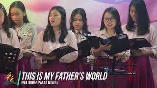 This is My Father's World - BWA Junior Pasar Minggu