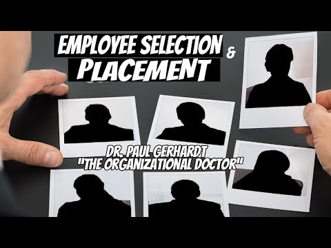 Employee Selection & Placement (Video 6) | Dr. Paul Gerhardt