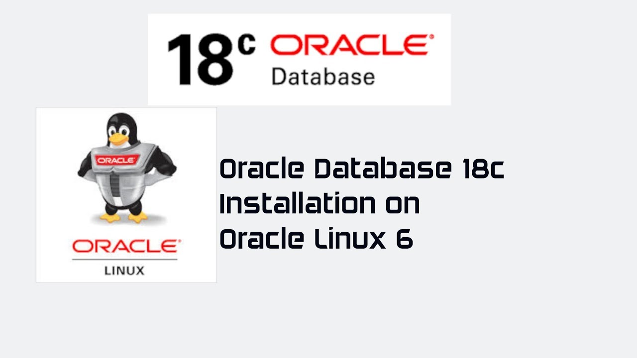 Oracle Database 18c Installation on Oracle Linux 6 9