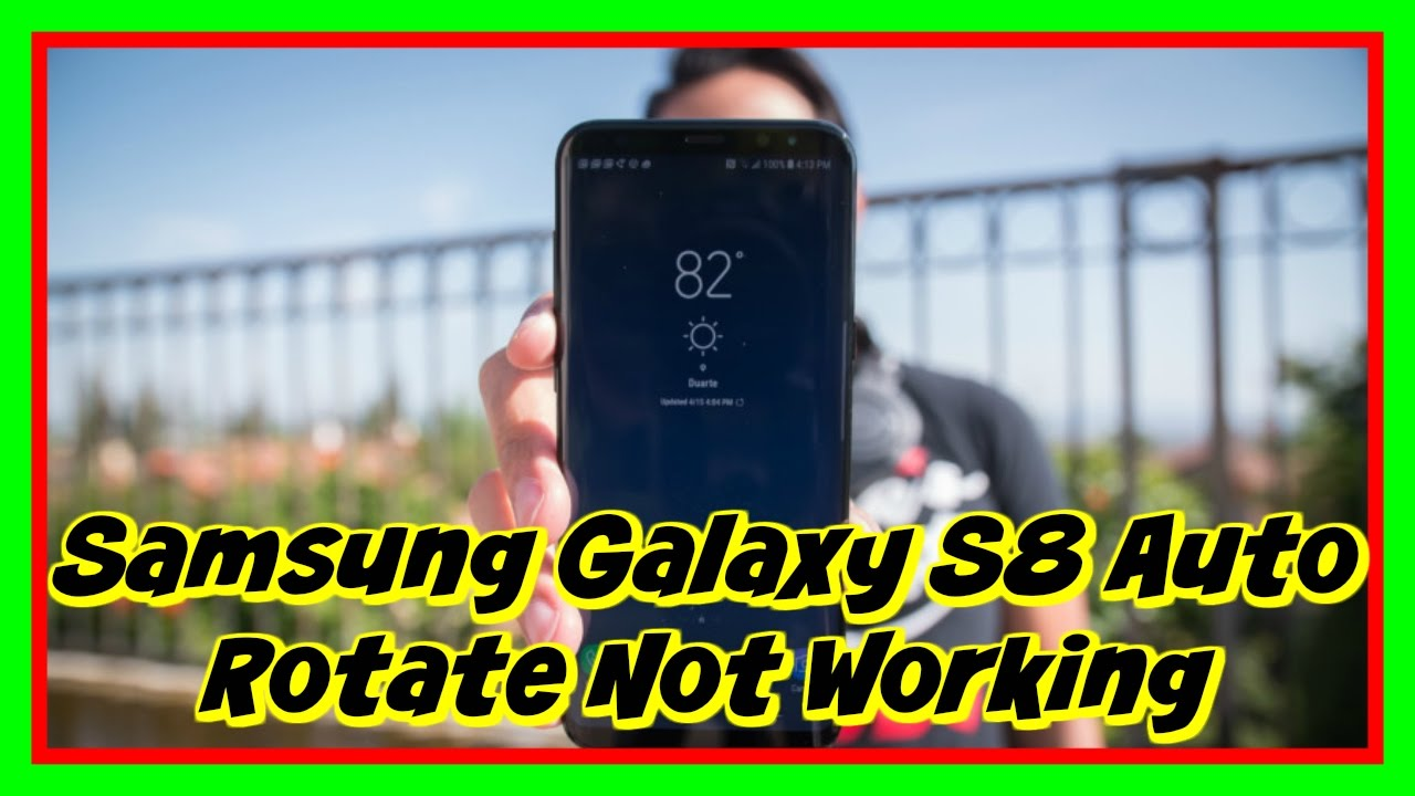 Samsung Galaxy S8 Auto Rotate Not Working | Potential Solutions