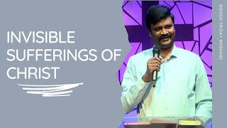 Invisible sufferings of Christ - By BRO. PAUL PRASHANTH #ICM