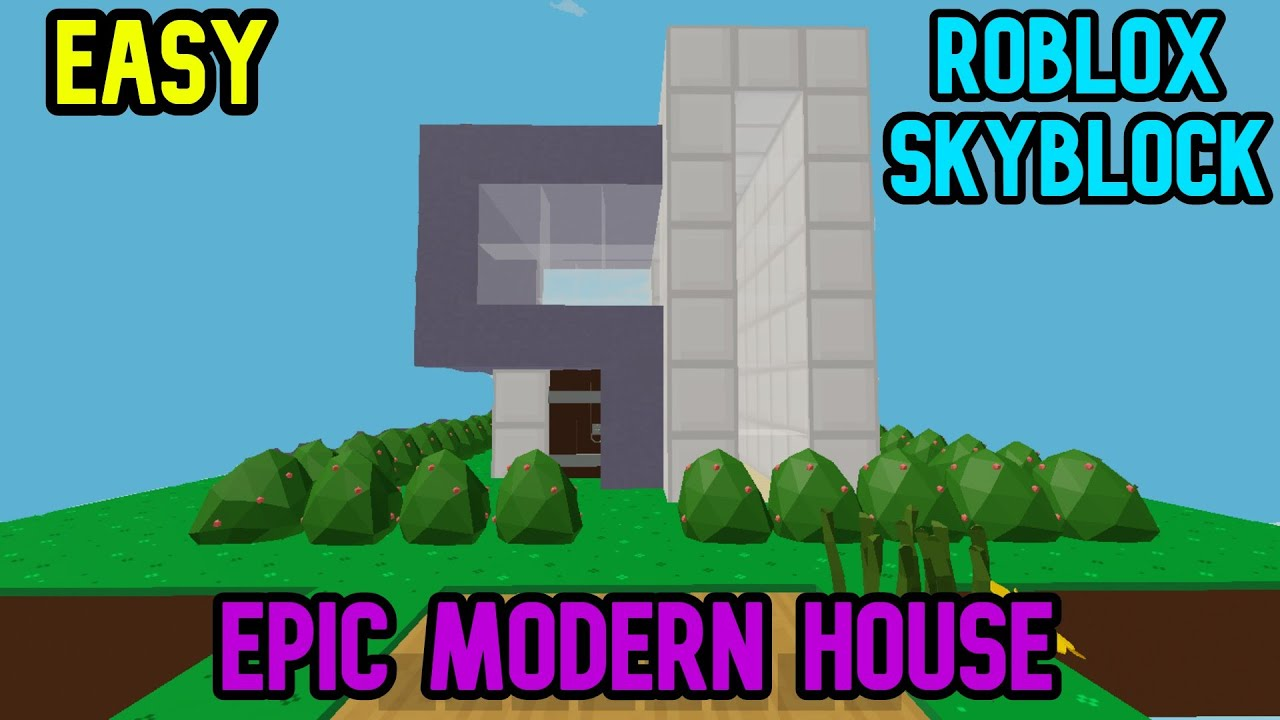 How To Build A Epic Modern House In Skyblock Roblox Youtube