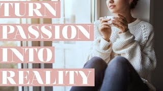 HOW TO TURN YOUR PASSION INTO A CAREER + EXCITING ANNOUNCEMENT
