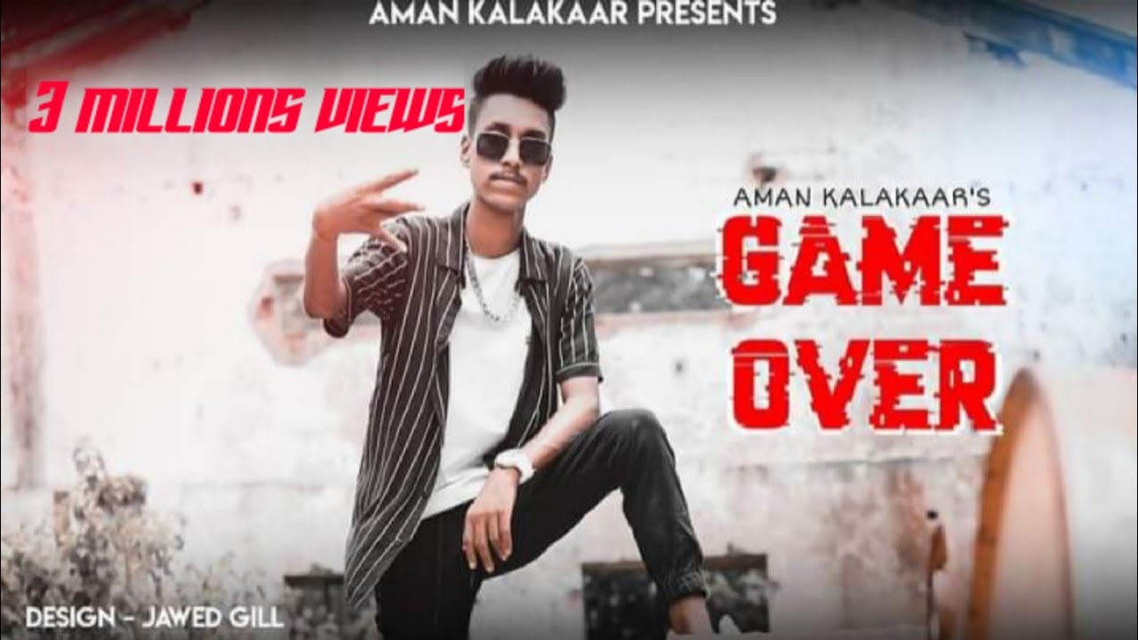 Download GAME OVER 18+    OFFICIAL MUSIC VIDEO    AMAN KALAKAAR    NEW RAP SONG 2021    PROD. BY LD SHASHI