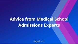 Advice from Medical School Admissions Experts