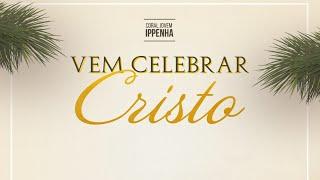"Cantata Coral Jovem: ""Vem Celebrar Cristo"" Culto da Tarde | 2º Domingo do Advento"