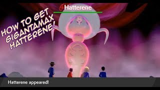 Where To Get GIGANTAMAX HATTERENE! - Pokemon Sword and Shield