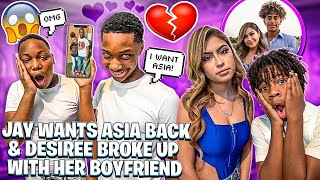 JAY WANTS ASIA BACK & DESIREE BROKE UP WITH HER BOYFRIEND!💔