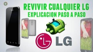 Revivir Cualquier teléfono LG de manera fácil y rápida   Explicación paso a paso