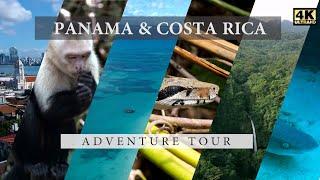 Panama & Costa Rica Backpacking Adventure Tour (4K)