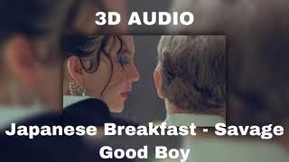 Japanese Breakfast - Savage Good Boy (3D audio)