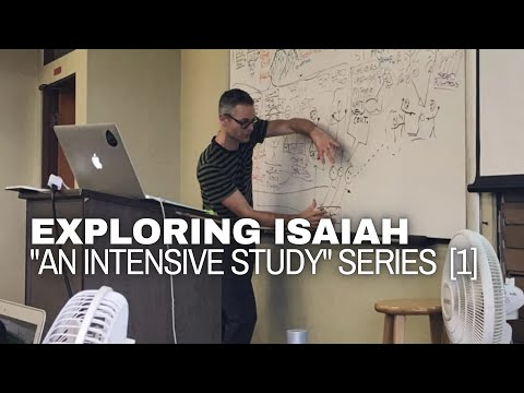 Exploring Isaiah - An Intensive Study - [1 of 9] - Audio by Tim Mackie (The Bible Project) 2015