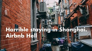 Gambar cover Airbnbで予約した上海の部屋が最悪だった件 - Horrible staying in Shanghai. Airbnb hell