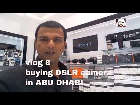 vlog # 8 best  beginner digital SLR camera buying in ABU DHABI UAE in hindi