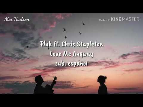 P!nk - Love Me Anyway ft. Chris Stapleton (sub. español)