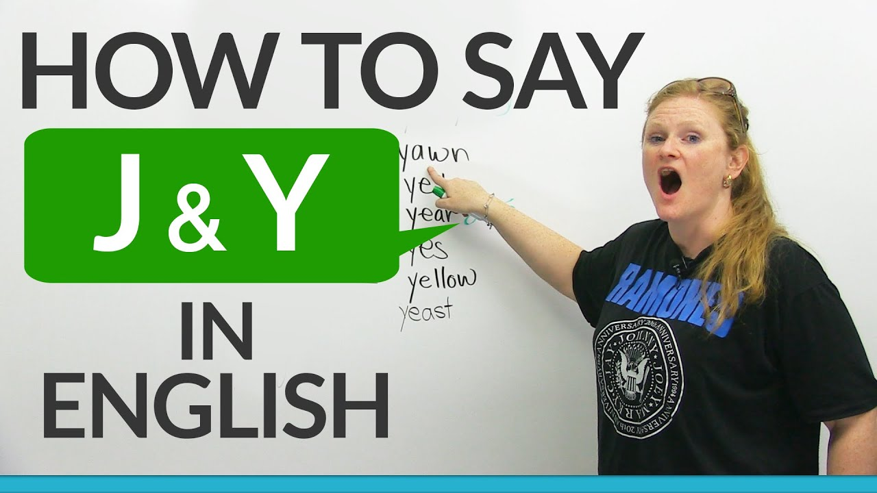 How to pronounce J & Y in English