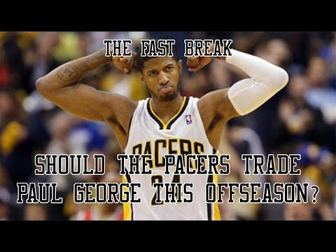 Should The Pacers Trade Paul George This Offseason?