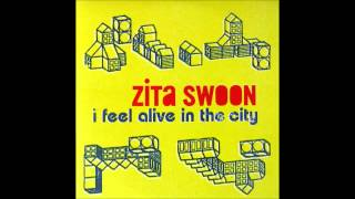Zita Swoon - I Feel Alive In The City [studio version]