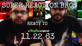 SUPER REACTION BROS REACT & REVIEW 11.22.63 on Hulu Teaser Trailer Official!!!!