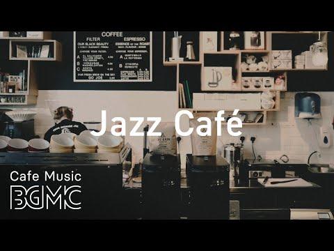 Jazz Cafe - Relaxing Coffee Jazz - Cafe Jazz Music for Studying, Work, Sleep