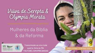 MULHERES DA BÍBLIA E DA REFORMA - Viúva de Sarepta e Olympia Morata