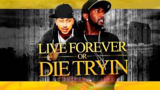 LIVE FOREVER OR DIE TRYIN