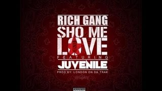 Drake & Rich Gang - Sho Me Love (feat. Juvenile) [prod. London On The Track]