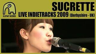 SUCRETTE - Live Indietracks Festival | 25-7-2009