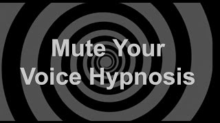 Mute Your Voice Hypnosis
