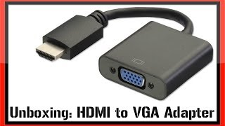 Unboxing: HDMI to VGA Adapter