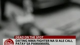 24Oras: Dating MMA Fighter na si Ale Cali, patay sa pamamaril sa Davao City