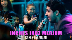 Karen Aslanyan - Inches Indz Merjum // New 2020