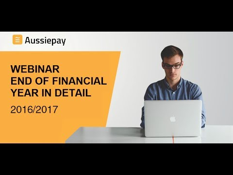 Aussiepay | End of Financial Year Webinar 2017 | A Detailed Look into EOFY