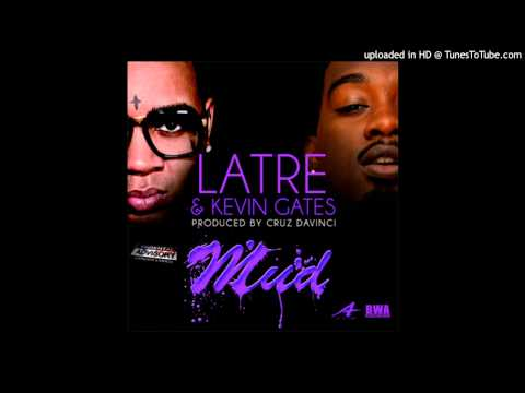 LaTre Feat Kevin Gates  Mud Acapella Dirty  116 BPM