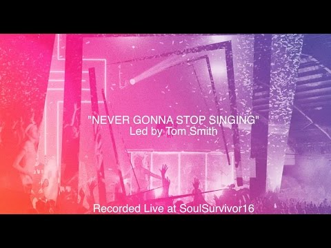 Soul Survivor - Never Gonna Stop Singing (Lyric Video)