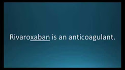 How to pronounce rivaroxaban (Xarelto) (Memorizing Pharmacology Flashcard)