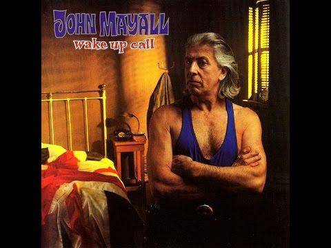 John Mayall - Wake Up Call ( Full Album)  (HQ)