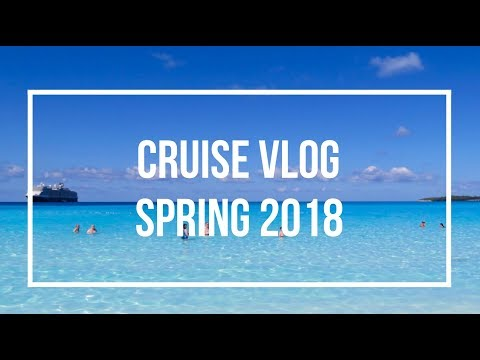 CRUISE VLOG   Half Moon Cay, Key West, Grand Cayman, Cozumel Spring 2018