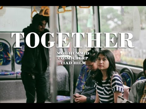Moe Hummid - Together feat. COSMICBURP & Tiad Hilm (Official Music Video)